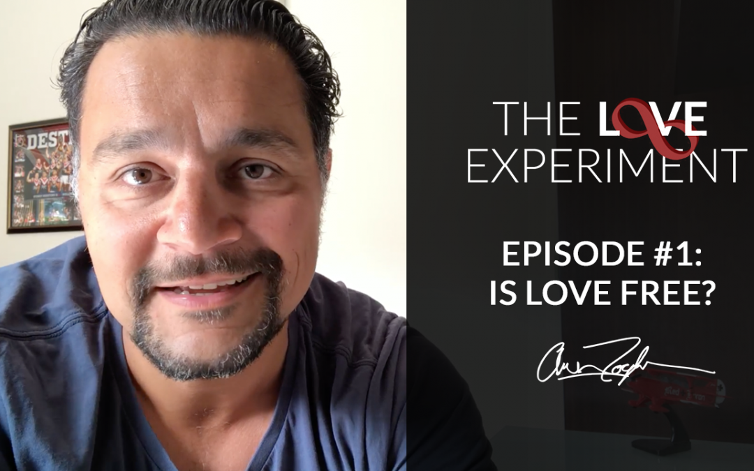 The Love Experiment: Episode #1 — Is Love Free?