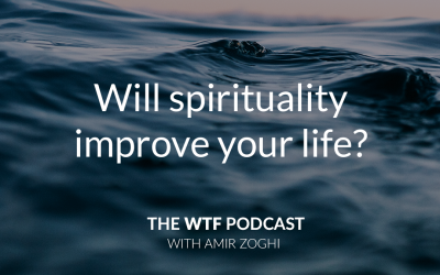 The WTF Podcast – Episode 4: Will spirituality improve your life?