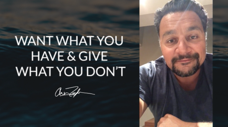 Want What You Have, Give What You Don't