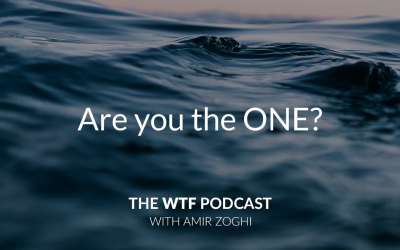 The WTF Podcast – Episode 14: Are you the ONE?