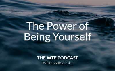 The WTF Podcast – Ep42: The Power of Being Yourself