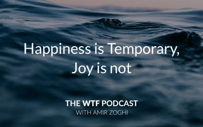 The WTF Podcast – Ep48: Happiness is Temporary